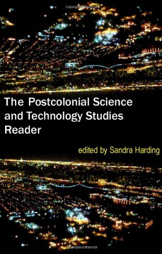 Postcolonial Science and Technology Studies Reader   2011 edition cover