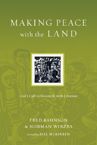 Making Peace with the Land God's Call to Reconcile with Creation  2012 edition cover