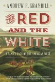 Red and the White A Family Saga of the American West  2014 edition cover