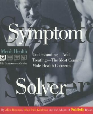 Symptom Solver Understanding and Treating the Most Common Male Health Concerns  1997 9780875963570 Front Cover