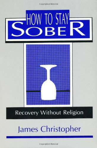 How to Stay Sober Recovery Without Religion N/A 9780879754570 Front Cover