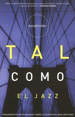 Tal Como el Jazz Pensamientos No Religiosos Sobre la Espiritualidad Cristiana  2006 9780881139570 Front Cover