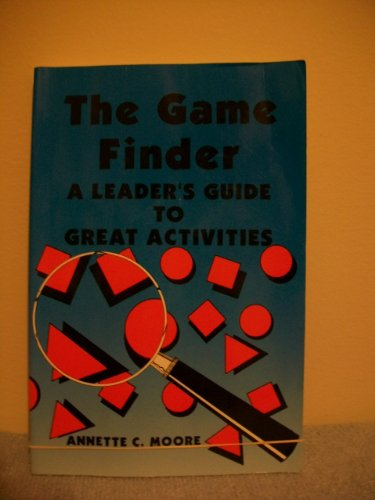 Game Finder : A Leader's Guide to Great Activities 1st edition cover