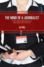 Mind of a Journalist How Reporters View Themselves, Their World, and Their Craft  2010 edition cover