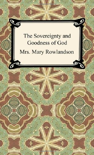 The Sovereignty and Goodness of God: A Narrative of the Captivity and Restoration of Mrs. Mary Rowlandson  2012 edition cover