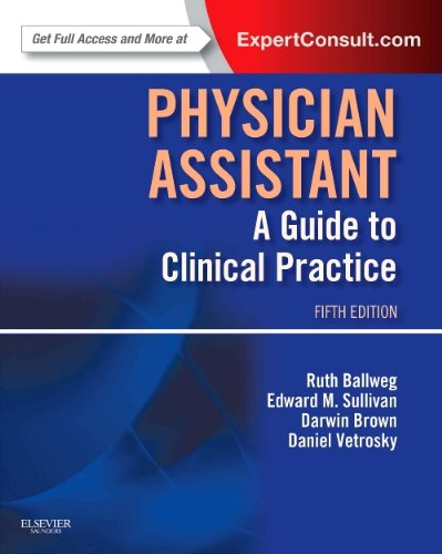 Physician Assistant: a Guide to Clinical Practice Expert Consult - Online and Print 5th 2013 edition cover