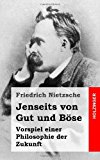 Jenseits Von Gut und B�se Vorspiel Einer Philosophie der Zukunft N/A 9781484049570 Front Cover