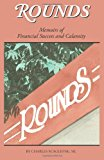 Rounds- Memoirs of Financial Success and Calamity  N/A 9781491023570 Front Cover