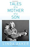 Tales of a Mother of a Son  N/A 9781491078570 Front Cover