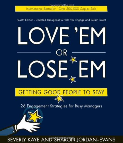 Love 'Em or Lose 'Em Getting Good People to Stay 4th 2008 edition cover