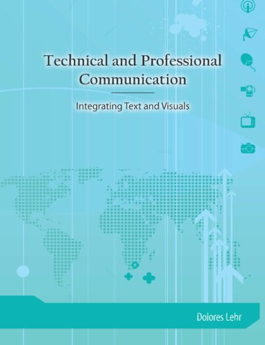 Technical and Professional Communication Integrating Text and Visuals  2009 9781585102570 Front Cover