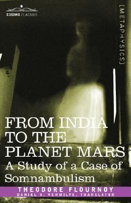 From India to the Planet Mars : A Study of a Case of Somnambulism N/A edition cover