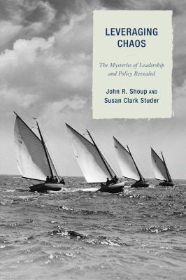 Leveraging Chaos The Mysteries of Leadership and Policy Revealed  2010 edition cover
