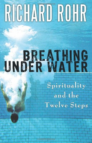 Breathing under Water Spirituality and the Twelve Steps  2011 9781616361570 Front Cover