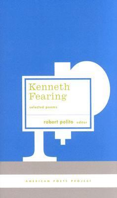 Kenneth Fearing - Selected Poems   2004 9781931082570 Front Cover
