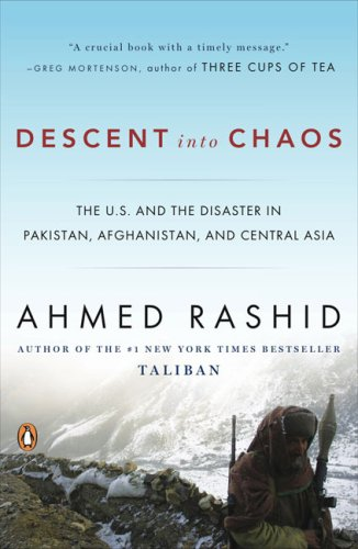 Descent into Chaos The U. S. and the Disaster in Pakistan, Afghanistan, and Central Asia N/A edition cover