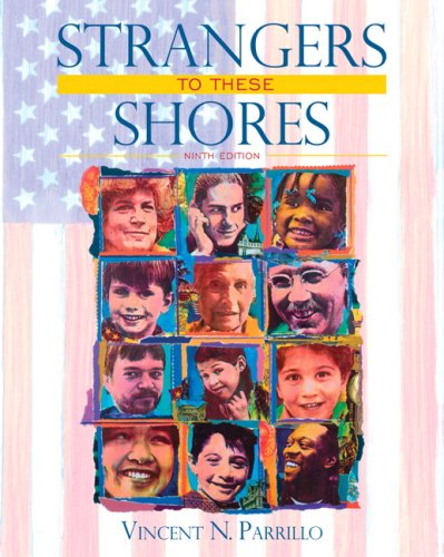 Strangers to These Shores Race and Ethnic Relations in the United States 9th 2009 edition cover
