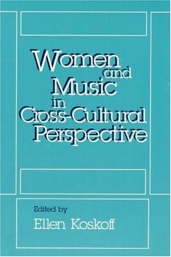Women and Music in Cross-Cultural Perspective  Reprint  9780252060571 Front Cover
