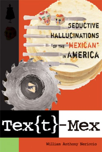 """Tex[t]-Mex Seductive Hallucinations of the """"Mexican"""" in America  2006 edition cover"""