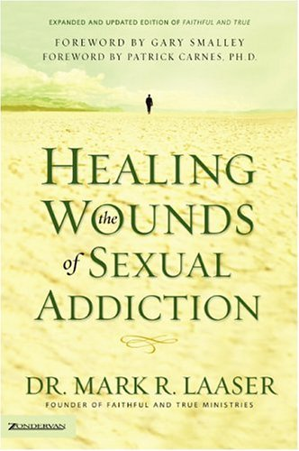 Healing the Wounds of Sexual Addiction   2004 (Revised) edition cover