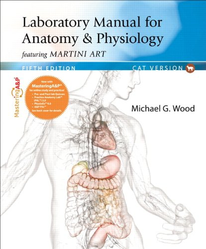Anatomy and Physiology Featuring Martini Art  5th 2013 edition cover