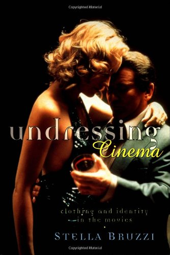Undressing Cinema Clothing and Identity in the Movies  1997 edition cover