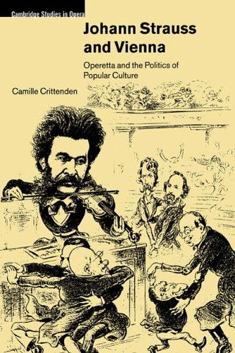 Johann Strauss and Vienna Operetta and the Politics of Popular Culture  2006 9780521027571 Front Cover