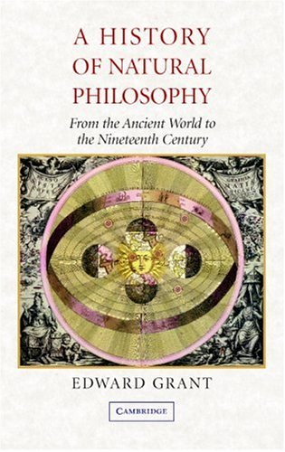 History of Natural Philosophy From the Ancient World to the Nineteenth Century  2007 edition cover