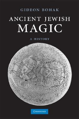 Ancient Jewish Magic A History  2008 9780521874571 Front Cover