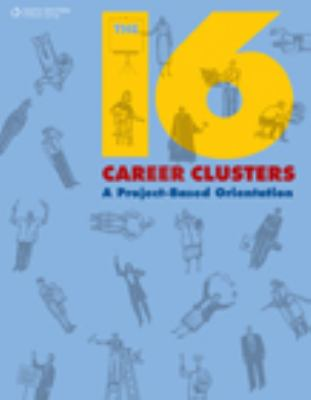 16 Career Clusters A Project-Based Orientation  2009 9780538449571 Front Cover