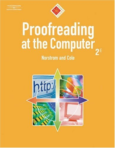 Proofreading at the Computer, 10-Hour Series  2nd 2006 (Revised) 9780538973571 Front Cover