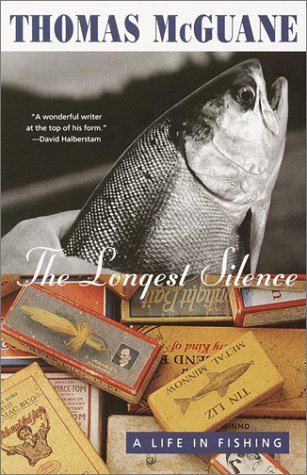Longest Silence A Life in Fishing N/A edition cover
