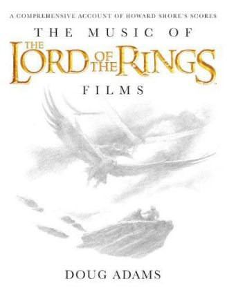 Music of the Lord of the Rings Films A Comprehensive Account of Howard Shore's Scores, Book and CD  2010 edition cover