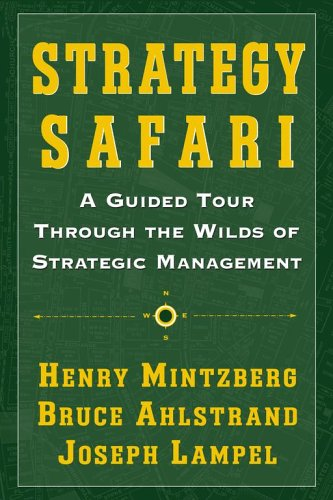 Strategy Safari A Guided Tour Through the Wilds of Strategic Management  2005 edition cover