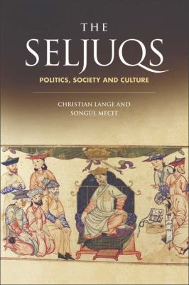 Seljuqs Politics, Society and Culture N/A 9780748668571 Front Cover