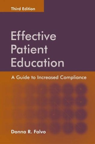Effective Patient Education A Guide to Increased Compliance 3rd 2004 (Revised) edition cover