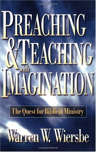 Preaching and Teaching with Imagination The Quest for Biblical Ministry N/A edition cover
