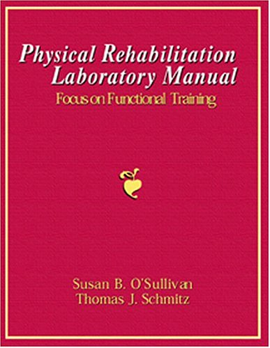 Physical Rehabilitation Laboratory Manual Focus on Functional Training N/A edition cover