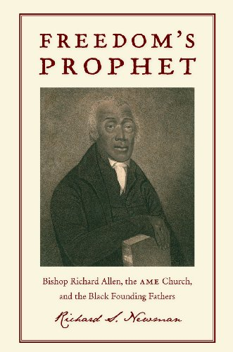 Freedom's Prophet Bishop Richard Allen, the AME Church, and the Black Founding Fathers  2009 edition cover