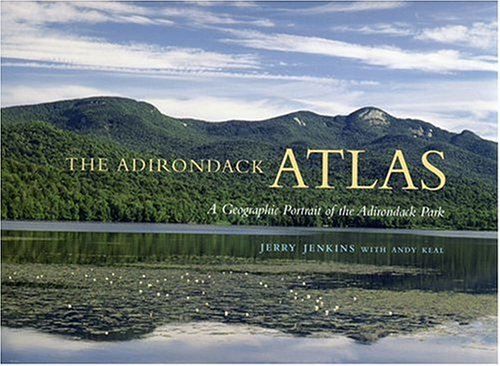 Adirondack Atlas A Geographic Portrait of the Adirondack Park  2004 edition cover