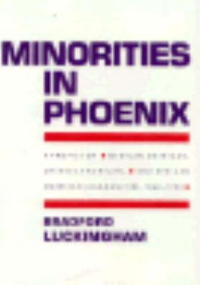 Minorities in Phoenix A Profile of Mexican American, Chinese American, and African American Communities, 1860-1992 N/A edition cover