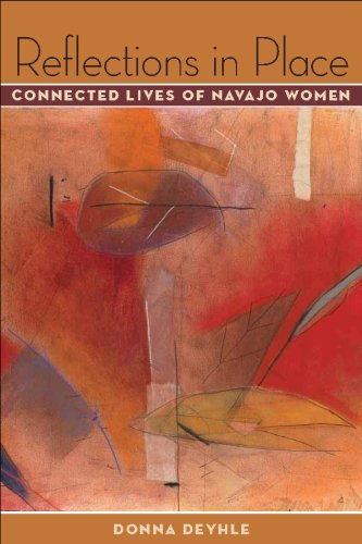 Reflections in Place Connected Lives of Navajo Women  2009 edition cover