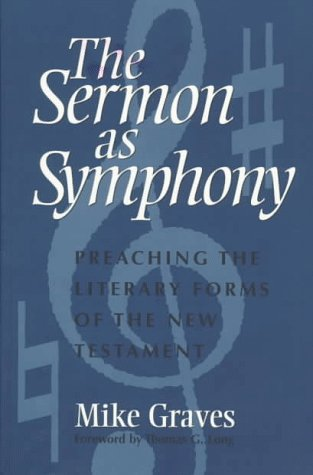 Sermon as Symphony Preaching the Literary Forms of the New Testament N/A edition cover