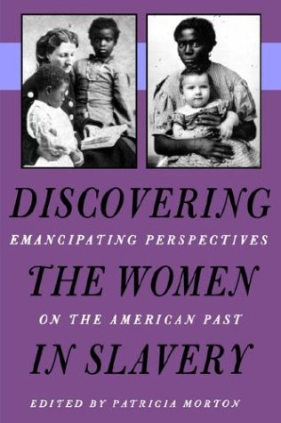Discovering the Women in Slavery Emancipating Perspectives on the American Past  1996 edition cover