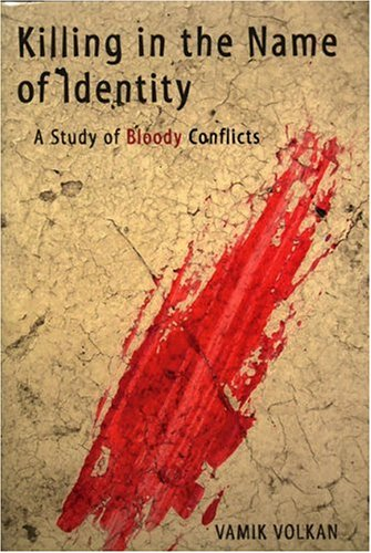 Killing in the Name of Identity A Study of Bloody Conflicts  2006 edition cover