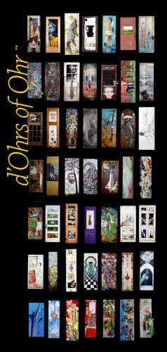 D'Ohrs of Ohr: A Commemoration of the Opening of the Doors of the Ohr-o'keefe Museum of Art  2012 edition cover
