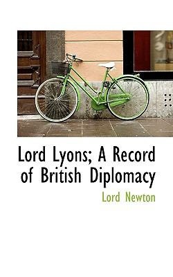 Lord Lyons; a Record of British Diplomacy N/A 9781115311571 Front Cover