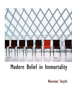 Modern Belief in Immortality N/A 9781115340571 Front Cover