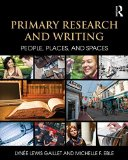 Primary Research and Writing People, Places, and Spaces  2016 9781138785571 Front Cover