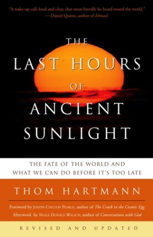 Last Hours of Ancient Sunlight The Fate of the World and What We Can Do Before It's Too Late  2004 (Revised) edition cover